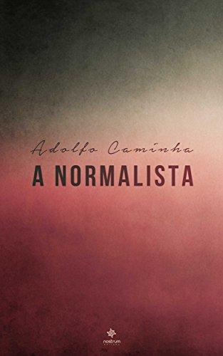 A Normalista - Clássicos de Adolfo Caminha