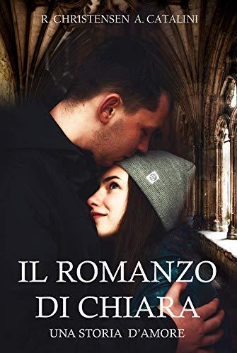 Il romanzo di Chiara: Una storia d'amore