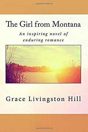 The Girl from Montana by Grace Livingston Hill (2015-10-14)