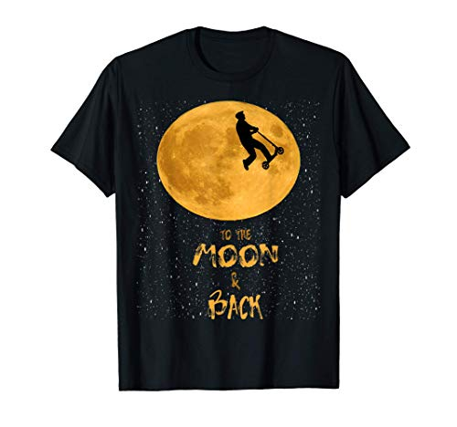 To the Moon and Back Scooter Acrobacia Truco Diseño Divertid Camiseta