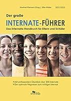 Der grosse Internate-Fuehrer 2021/2022: Das Internate-Handbuch fuer Eltern und Schueler - Der optimale Wegweiser zum richtigen Internat