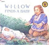 WILLOW FINDS A BABY (Mini-Storybooks)