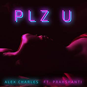 Plz U (feat. Prahshanti)