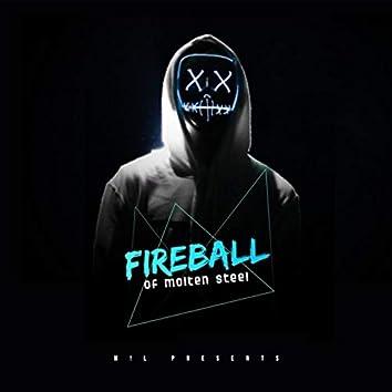 Fireball of Molten Steel