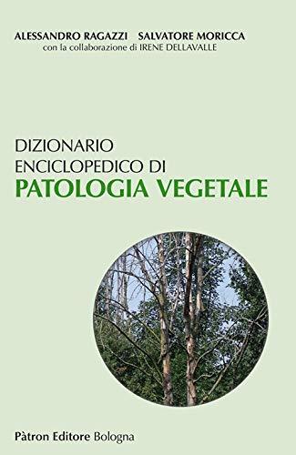 Dizionario enciclopedico di patologia vegetale