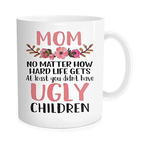 Divertida taza de café con cita inspiradora para mujeres, Navidad, día de la madre/cumpleaños de la madre, al menos no tienes feos niños, cerámica blanca, 325 ml