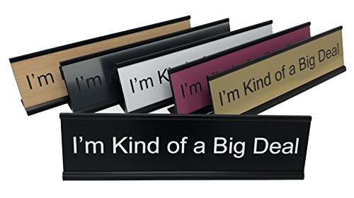 Lotsa Laughs Desk Plate by Griffco Supply - I'm Kind of A Big Deal (Stainless w/Black Text)