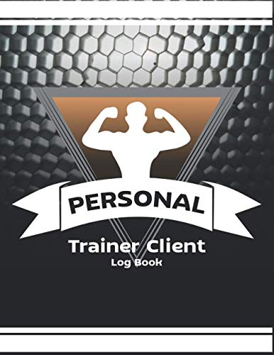 Personal Trainer Client Log Book: Client Data Organizer for Personal Trainers to Keep Track of Customer Information.