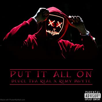Put It All On (feat. Remy Whyte)