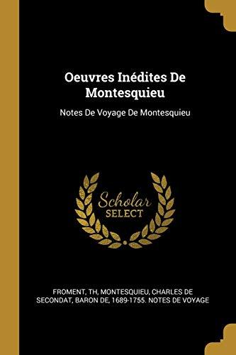 FRE-OEUVRES INEDITES DE MONTES: Notes de Voyage de Montesquieu