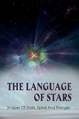 The Language Of Stars: Shapes Of Stairs, Spiral And Triangle: Examples Of Figurative Language In The Fault In Our Stars (English Edition)