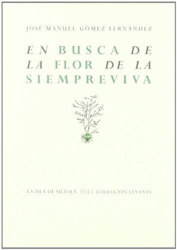 En busca de la flor de la siempreviva (Levante (siltola))