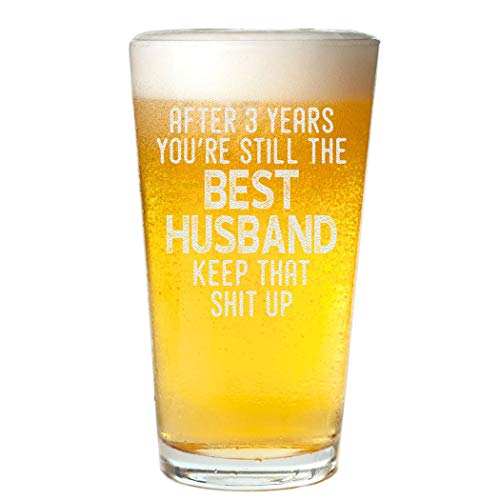 Veracco After 3 Year You're Still the Best Husband Pint Beer Glass For Him Birthday Present Funny Reminder Of Our Third Year Together Third Anniversary (Clear, Glass)