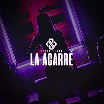 La Agarré