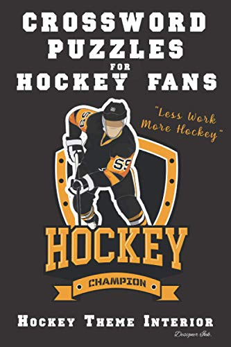 Crossword Puzzles for Hockey Fans: Professional Custom Hockey Interior. Fun, Easy to Hard Words for ALL AGES. Classic Logo.