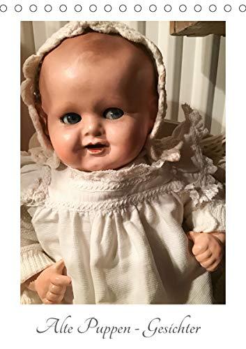 Alte Puppen - Gesichter (Tischkalender 2021 DIN A5 hoch)
