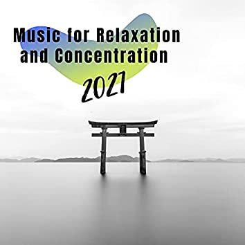 Music for Relaxation and Concentration 2021