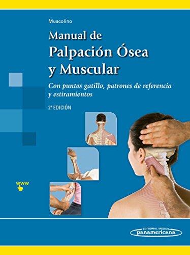 Manual de Palpación Ósea y Muscular. Con puntos gatillo, patrones de referencia y estiramientos