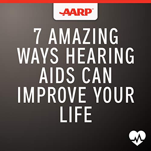 7 Amazing Ways Hearing Aids Can Improve Your Life audiobook cover art