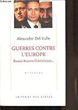 Guerres contre l'Europe: Bosnie-Kosovo-Tchétchénie-- : essai (Histoire) (French Edition)