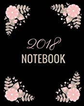 2018 Notebook: Blank Lined Organizer Journal to Write In. 100 Pages, 8 X 10 Inch, Black Floral Cover.