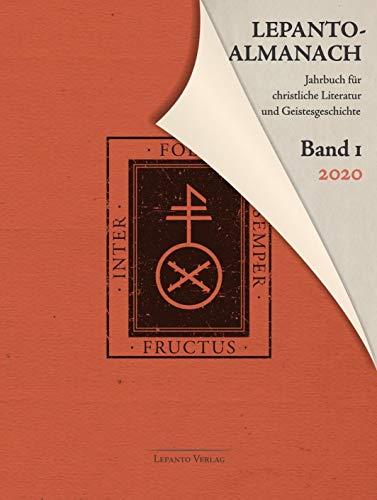 Lepanto-Almanach. Jahrbuch für christliche Literatur und Geistesgeschichte, Band 1/2020