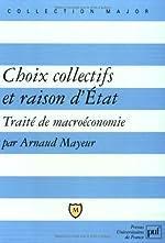 Choix collectifs et raison d'Etat - Traité de macroéconomie d'Arnaud Mayeur