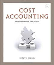 Cost Accounting: Foundations and Evolutions by Kinney, Michael R., Raiborn, Cecily A. [Cengage Learning, 2012] ( Hardcover ) 9th edition [Hardcover]