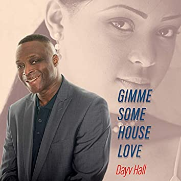 Gimme Some House Love