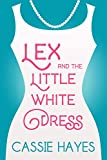Lex and the Little White Dress: A Small Town Romantic Comedy (English Edition)