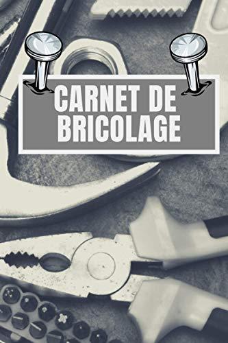 CARNET DE BRICOLAGE: Planificateur pour organiser ses travaux | Cadeau idéal pour les passionnés de rénovation | Cahier de très bonne qualité | Format 15x23cm
