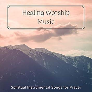 Healing Worship Music - Spiritual Instrumental Songs for Prayer