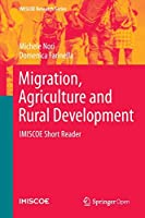 Migration, Agriculture and Rural Development: IMISCOE Short Reader (IMISCOE Research Series)