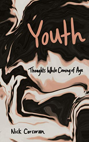 Compare Textbook Prices for Youth: Thoughts While Coming of Age  ISBN 9798683483081 by Corcoran, Nick