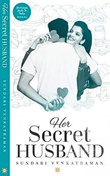 Her Secret Husband (Marriages Made in India Book 4) by [Sundari Venkatraman]