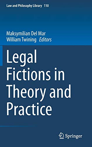 Legal Fictions in Theory and Practice: 110 (Law and Philosophy Library,...