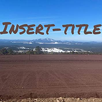 Insert-Title (Freestyle)