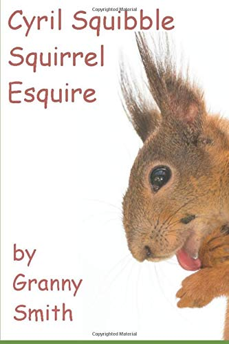 CYRIL SQUIBBLE SQUIRREL ESQUIRE: WHO LATER BECAME KNOWN AS 'SHINY PAWS' FOR THE VERY BEST OF REASONS.