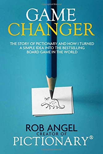 Game Changer: The Story of Pictionary and How I Turned a Simple...