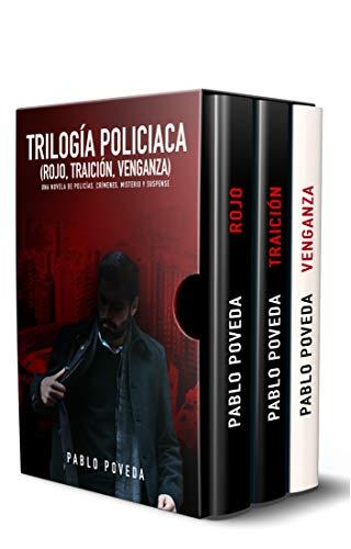 Trilogía Policíaca (Rojo, Traición, Venganza): Una novela de policías, crímenes, misterio y suspense
