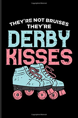 They'Re Not Bruises They'Re Derby Kisses: Roller Derby Undated Planner | Weekly & Monthly No Year Pocket Calendar | Medium 6x9 Softcover | AI4:AI &  & AJ4:AJ,AH4:AH))