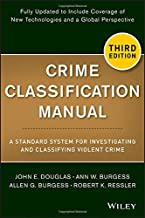 Crime Classification Manual: A Standard System for Investigating and Classifying Violent Crime PDF