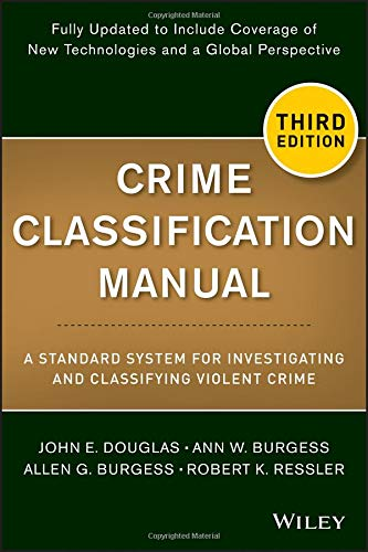 Compare Textbook Prices for Crime Classification Manual: A Standard System for Investigating and Classifying Violent Crime 3 Edition ISBN 9781118305058 by Douglas, John E.,Burgess, Ann W.,Burgess, Allen G.,Ressler, Robert K.