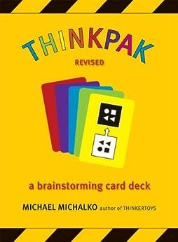 Thinkpak: A Brainstorming Card Deck by [Michael Michalko]