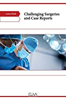 Challenging Surgeries and Case Reports