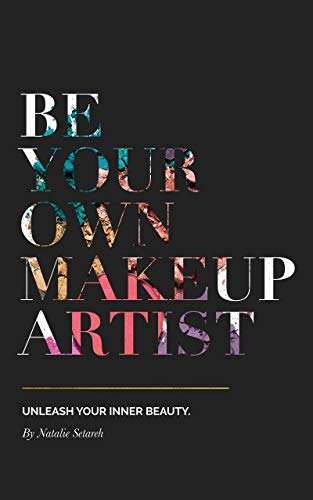 Be Your Own Makeup Artist: Unleash Your Inner Beauty (English Edition)