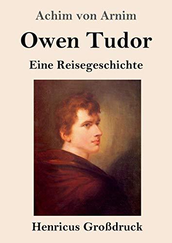 Owen Tudor (Großdruck): Eine Reisegeschichte (German Edition)