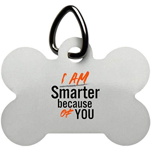 Osborna Arrt Im Smarter Because of You Dog Bone Pet Tag