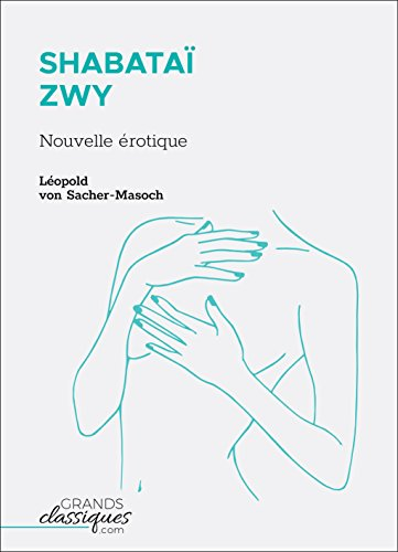 Shabataï ZWY: Nouvelle érotique (French Edition)
