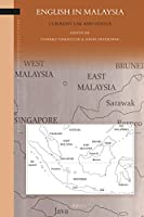 English in Malaysia: Current Use and Status (Brill's Studies in Language, Cognition and Culture)